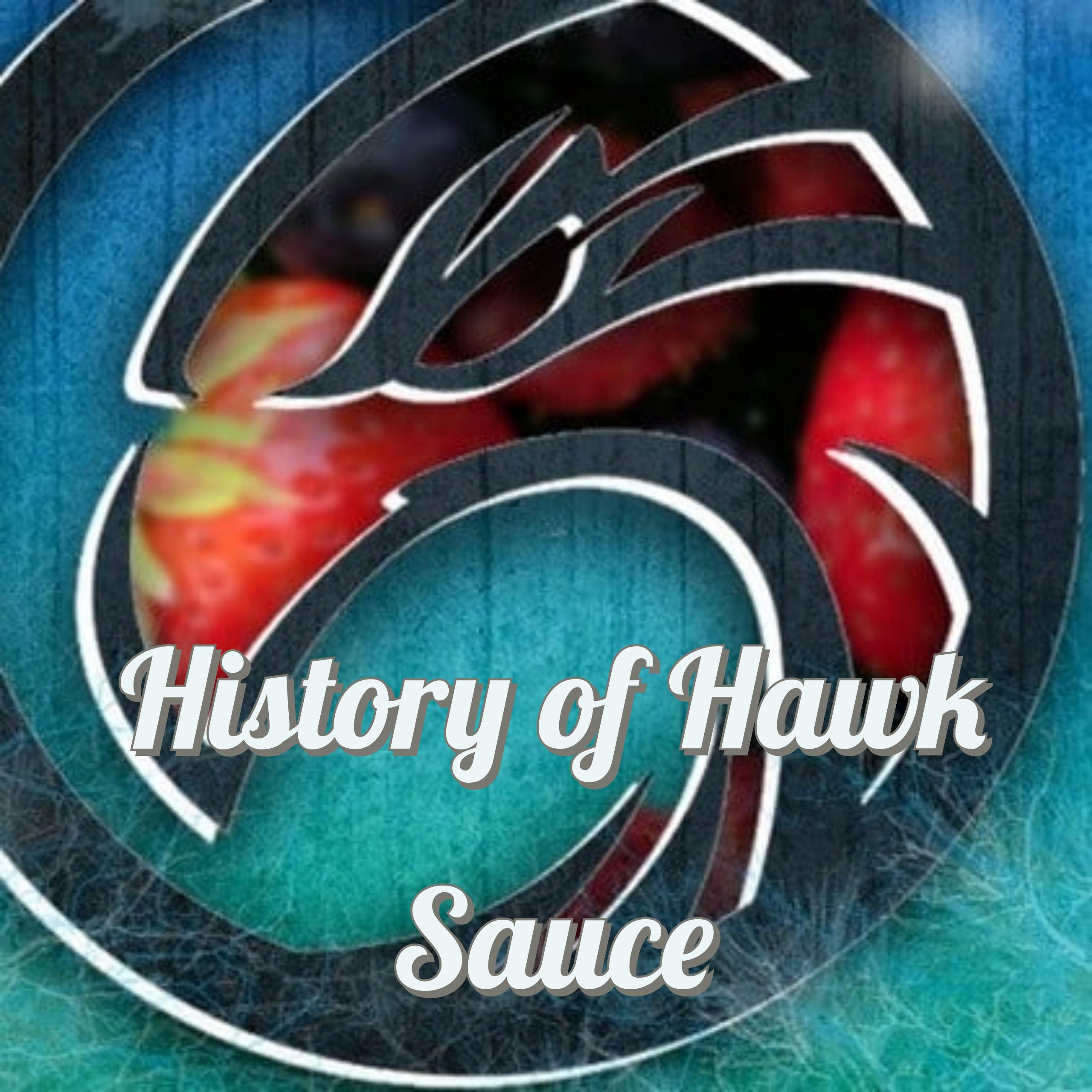 History of Hawk Sauce